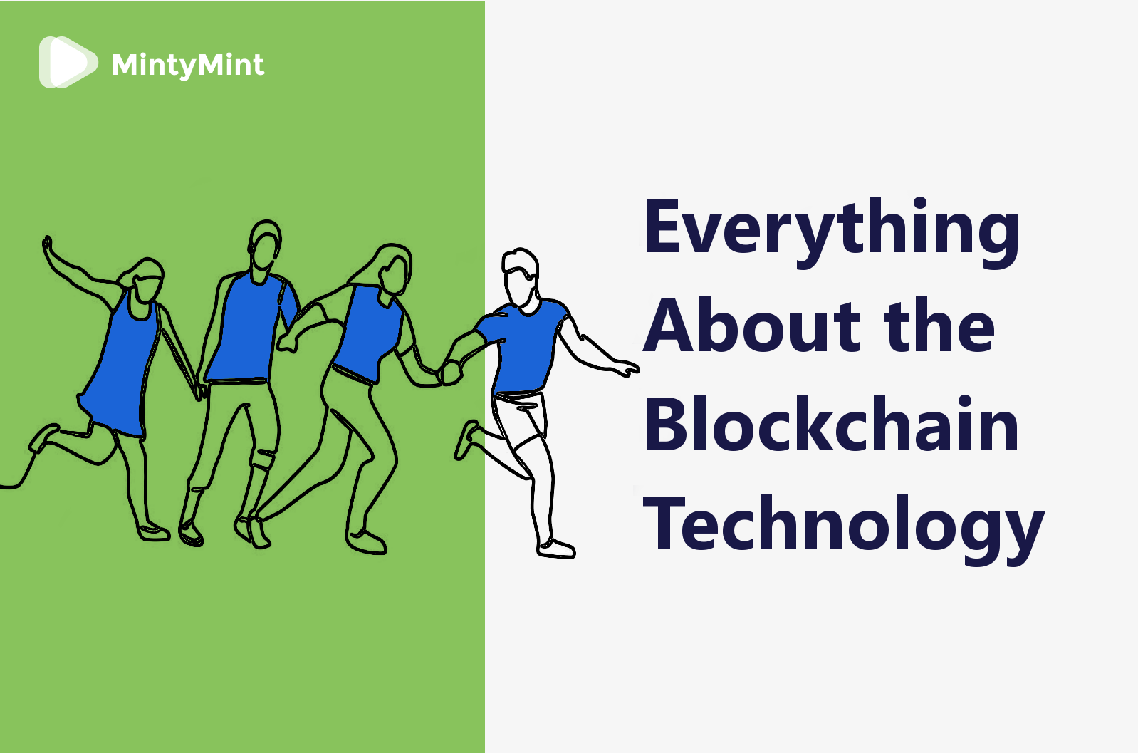 Everything About the Blockchain Technology